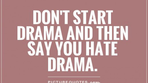 dont-start-drama-and-then-say-you-hate-drama-quote-1